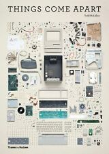Things Come Apart: A Teardown Manual for Modern Living by McLellan, Todd