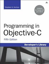 Programming in Objective-C (5th Edition) (Developers Library) by Stephen G. Koc