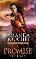 A Promise of Fire (The Kingmaker Chronicles) by Bouchet, Amanda