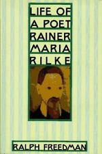Life of a Poet: Rainer Maria Rilke-ExLibrary