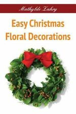 Easy Christmas Floral Decorations : DIY Flower Arrangements for Your Home by...