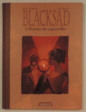 Blacksad HS Histoire des Aquarelles 1 Guarnido Canales Dargaud Desbois EO