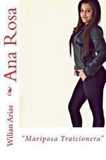 Ana Rosa : Mariposa Traicionera by Wilian Arias (2013, Paperback, Large Type)