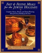 Fast and Festive Meals for the Jewish Holidays : Complete Menus, Rituals, and Pa