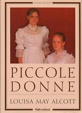 Piccole donne. di Louisa May Alcott - Rilegato Ed. Carteduca