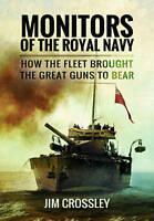 Monitors of the Royal Navy: How the Fleet Brought the Great Guns to Bear by...