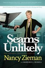 Seams Unlikely: The Inspiring True Life Story of Nancy Zieman, Zieman, Nancy, Ne