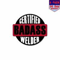 Certified Badass Welder 4 Stickers 4x4 Inch Sticker Decal