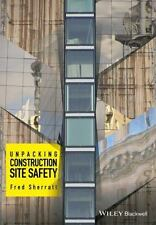 UNPACKING CONSTRUCTION SITE SAFETY - SHERRATT, FRED, DR. - NEW HARDCOVER BOOK
