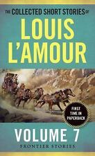 The Collected Short Stories of Louis l'Amour, Volume 7 : The Frontier Stories...