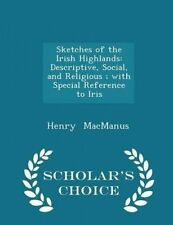 Sketches Irish Highlands Descriptive Social Religio by MacManus Henry -Paperback