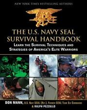 The U.S. Navy SEAL Survival Handbook: Learn the Survival Techniques and Strategi