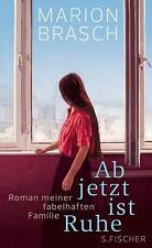 Brasch, Marion - Ab jetzt ist Ruhe: Roman meiner fabelhaften Familie