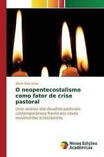 O neopentecostalismo como fator de crise pastoral: Uma análise dos desafios past
