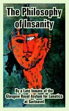 Philosophy of Insanity, The by Asylum  New 9781410214355 Fast Free Shipping,,