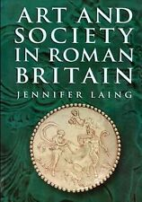 Art & Society In Roman Britain Jewelry Towns Rural Army Artisans Patrons Mosaics