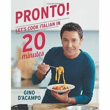 Pronto! Let's cook Italian in 20 minutes by Gino D'Acampo New Hardback Book