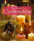 The Book Of Candlemaking: Creating Scent, Beauty & Light Larkin, Chris