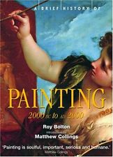 A Brief History of Painting: 2000 BC to AD 2000