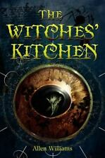 The Witches' Kitchen by Allen Williams (2010, Hardcover)