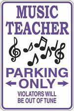 """Metal Sign Music Teacher Parking Only 8"""" x 12"""" Aluminum S347"""