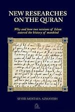 New Researches on the Quran : Why and How Two Versions of Islam Entered the...
