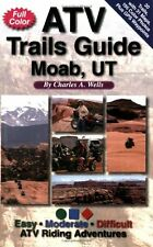 ATV Trails Guide Moab, UT by Charles A. Wells, (Paperback), Funtreks Inc , New,