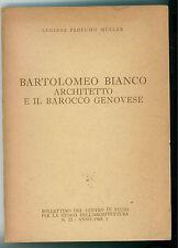 PROFUMO MULLER LUCIANA BARTOLOMEO BIANCO ARCHITETTO E BAROCCO GENOVESE AUTOGRAFO
