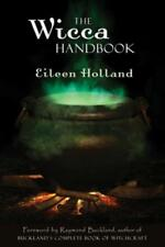 THE WICCA HANDBOOK - HOLLAND, EILEEN/ BUCKLAND, RAYMOND (FRW) - NEW PAPERBACK BO