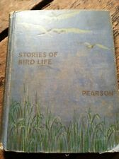 Stories Of Bird Life Pearson 1925 Beautiful Illustrations VG Nice Cover Rare