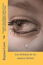 Cuando Una Mujer Latino Cries?.Her LAGRIMAS Dice Todo: Los altibajos de las muje