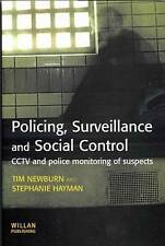 Policing, Surveillance and Social Control : CCTV and Police Monitoring of Suspec