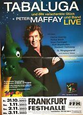 1247 TABALUGA - PETER MAFFAY 20 2003 FFM - orig.Concert Poster - Plakat F/U 1247