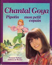 """LIVRE CHANTAL GOYA  """"PIPOTIN MON PETIT COPAIN"""" (1980)"""
