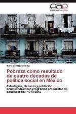 Pobreza como resultado de cuatro décadas de política social en México: Estrategi
