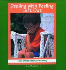 Dealing With Feeling Left Out (The Conflict Resolution Library) by Middleton, D