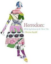 Horrockses Fashions: Off-the-Peg Style in the '40s and '50s by Christine Boydell