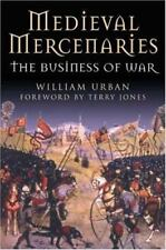New Medieval Mercenaries : The Business of War by William Urban 2006, Hardcover