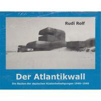 Rolf Der Atlantikwall. Die Bauten der deutschen Küstenbefestigung