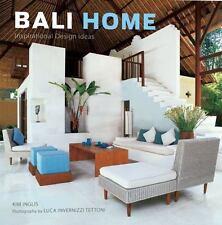 Bali Home : Inspirational Design Ideas by Kim Inglis (2010, Hardcover)
