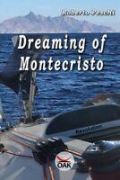 Dreaming of Montecristo, di Roberto Peschi, S. Siddiqui,  2019,  Oak Edition- ER