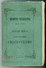 NICOLAS AUGUSTO STUDI FILOSOFICI SUL CRISTIANESIMO VOL. II SPEIRANI 1885