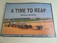 A TIME TO REAP A Celebration of East Yorkshire's Agricultural History+Old Photos