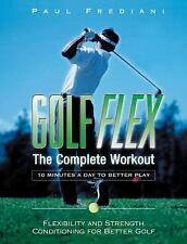 Golf Flex: The Complete Workout/10 Minutes a Day to Better Play by Frediani, Pau