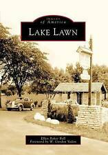 NEW Lake Lawn (Images of America) by Ellen Baker Bell