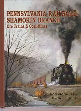NEW**Pennsylvania Railroad-Shamokin Branch:Ore Trains & Coal Mines Railroad Book