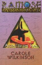 Ascent to the Sun (Ramose: Prince of Egypt),Carole Wilkinson