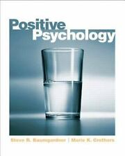 Positive Psychology by Marie Crothers and Steve Baumgardner ISBN 9780131744417
