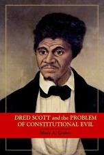 Dred Scott and the Problem of Constitutional Evil (Cambridge Studies on the Ame