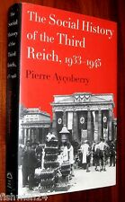 THE SOCIAL HISTORY OF THE THIRD REICH 1933 - 1945 Pierre Ayçoberry hardback